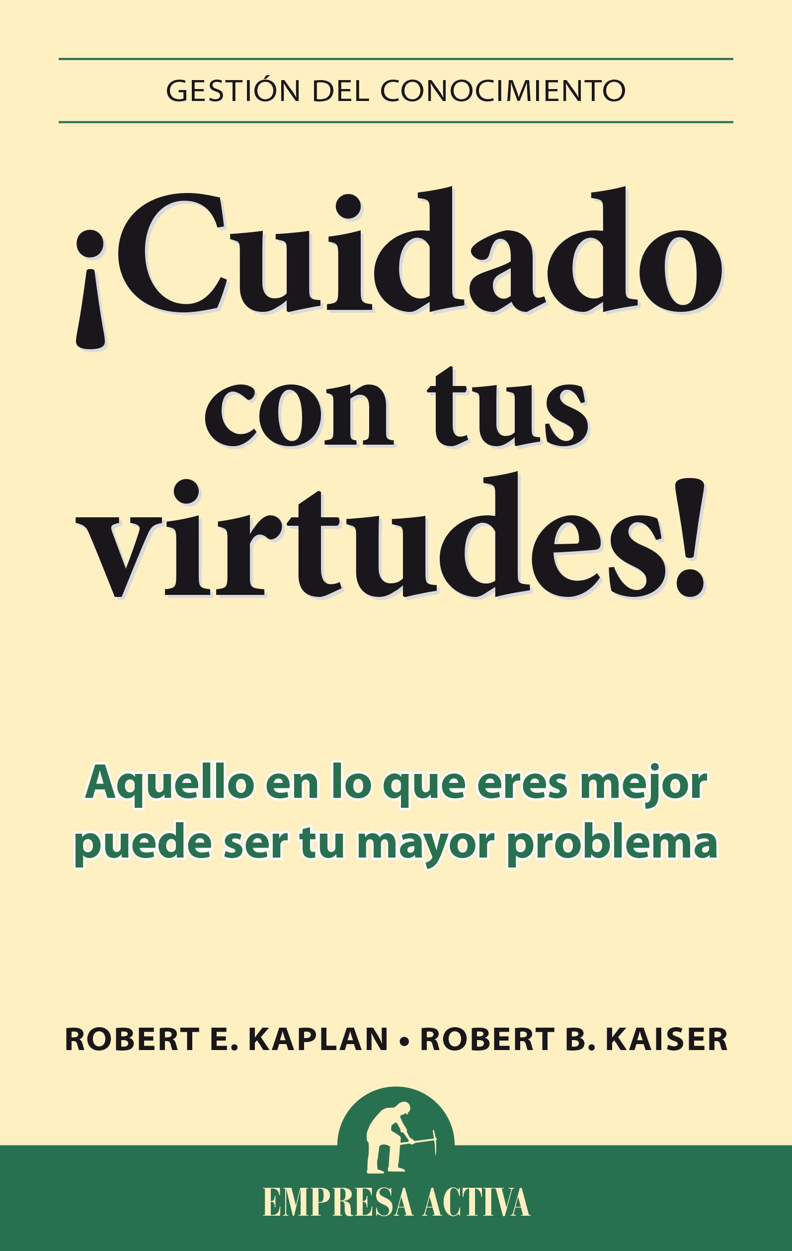 ¡Cuidado con tus virtudes!