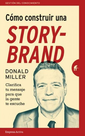 Cómo construir una Story-Brand
