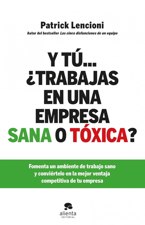 Y tú… ¿trabajas en una empresa sana o tóxica?