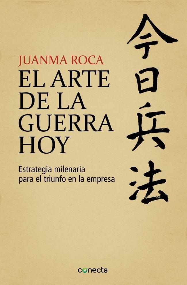 El Arte De La Guerra Hoy Por Juanma Roca Leader Summaries